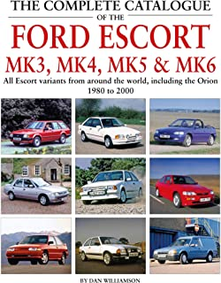 The Complete Catalogue of the Ford Escort Mk 3, Mk 4, Mk 5 &