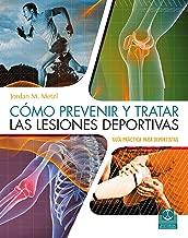 Cómo prevenir y tratar las lesiones deportivas (Color) (Medicina Deportiva) (Spanish Edition)