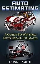 Auto Estimating: A Guide To Writing Auto Repair Estimates