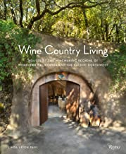 Wine Country Living: Houses of the Winemaking Regions of Northern California and the Pacific Northwest