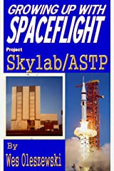 Growing up with Spaceflight; Skylab/ASTP Kindle Edition