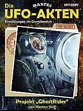 Die Ufo-Akten 1: Projekt >>GhostRider<<