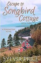 Escape to Songbird Cottage (Pleasant Bay Book 3)