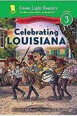 Celebrating Louisiana: 50 States to Celebrate (Green Light Readers Level 3) Kindle Edition