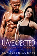 Unexpected: A First Contact Science Fiction Alien Romance (Her Illusian Warrior Book 1)