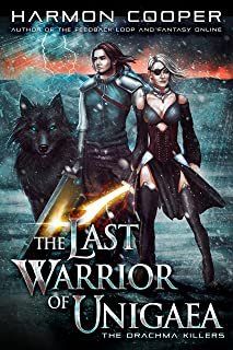 The Drachma Killers: A LitRPG Trilogy (The Last Warrior of Unigaea Book 2)