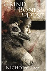 Grind Your Bones to Dust Kindle Edition
