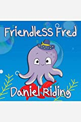 Friendless Fred Kindle Edition