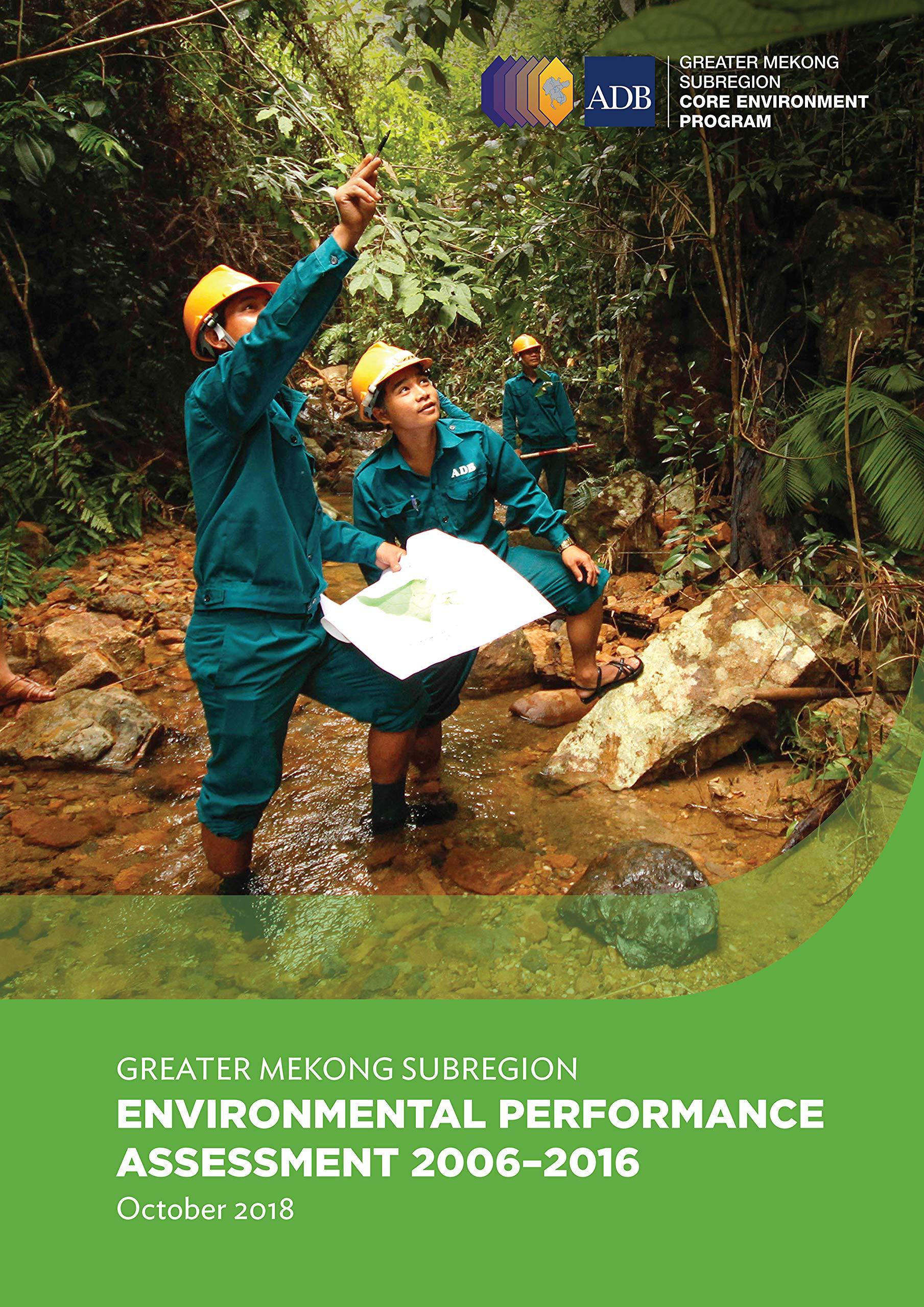 Greater Mekong Subregion Environmental Performance Assessment 2006–2016