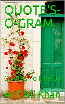 QUOTES-O-GRAM: Quotes To Live By (English Edition)