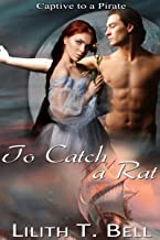 To Catch a Rat (Captive to a Pirate Paranormal Romance Book 3)