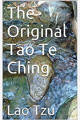 The Original Tao Te Ching Kindle Edition