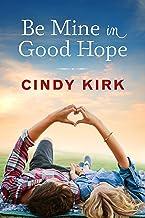 Be Mine in Good Hope (A Good Hope Novel Book 3)