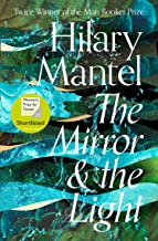 The Mirror and the Light: Shortlisted for The Women's Prize for Fiction 2020 (The Wolf Hall Trilogy, Book 3)