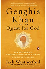 Genghis Khan and the Quest for God: How the World's Greatest Conqueror Gave Us Religious Freedom Kindle Edition