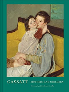 Cassatt: Mothers and Children (Mary Cassatt Art book, Mother and Child Gift book, Mother's Day Gift)