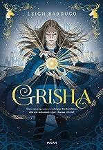 Grisha, Tome 01 : Grisha