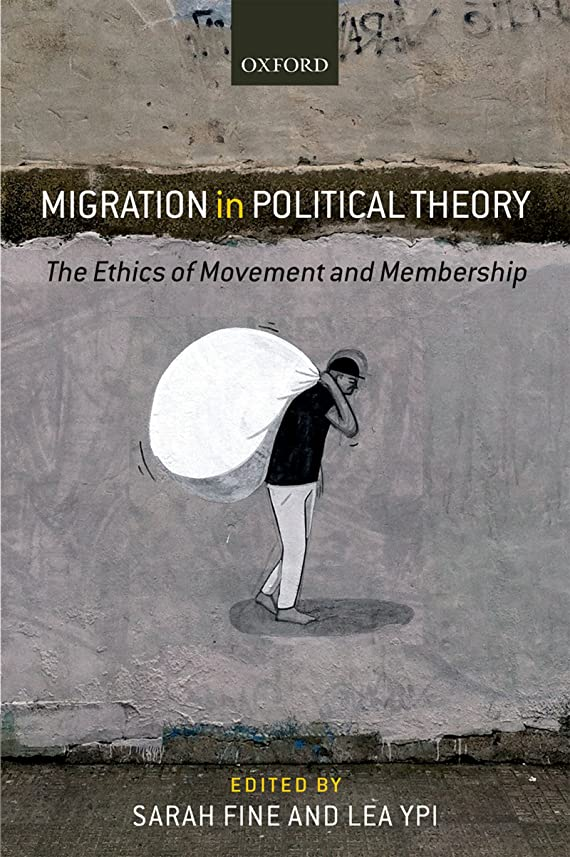 ブースタイヤ飽和するMigration in Political Theory: The Ethics of Movement and Membership (English Edition)
