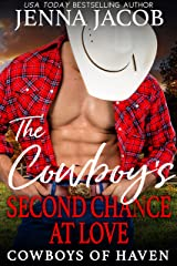 The Cowboy's Second Chance at Love: (A Steamy Friends to Lovers, Second Chance, Small Town Romance) (Cowboys of Haven Book 1) Kindle Edition