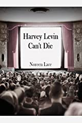 Harvey Levin Can't Die Kindle Edition