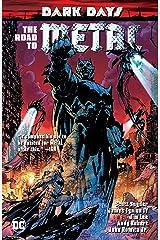 Dark Days: The Road to Metal (Dark Nights: Metal (2017-2018)) Kindle Edition