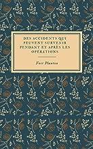 Des accidents qui peuvent survenir pendant et après les opérations (French Edition)