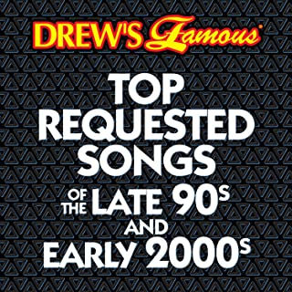 Drew's Famous Top Requested Songs Of The Late 90s And Early 2000s [Explicit]