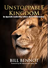 Unstoppable Kingdom: An Apostolic Leadership Culture And Transformation