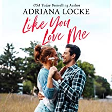 Like You Love Me: Honey Creek, Book 1
