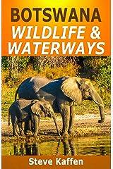 Botswana Wildlife & Waterways Kindle Edition