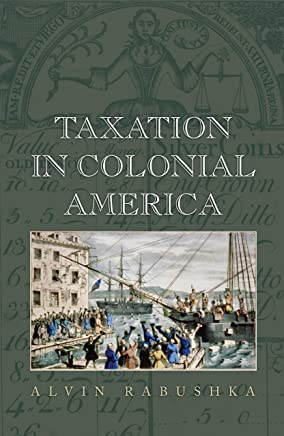 Taxation in Colonial America (English Edition)