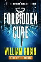 Forbidden Cure Part Five: Turmoil: A Chris Ravello Medical Thriller
