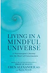 Living in a Mindful Universe: A Neurosurgeon's Journey into the Heart of Consciousness Kindle Edition