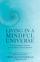 Living in a Mindful Universe: A Neurosurgeon's Journey into the Heart of Consciousness (English Edition)