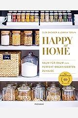 Happy at Home: Raum für Raum zum perfekt organisierten Zuhause - Das Erfolgskonzept von »The Home Edit« (German Edition) Kindle Edition