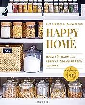 Happy at Home: Raum für Raum zum perfekt organisierten Zuhause - Das Erfolgskonzept von »The Home Edit« (German Edition)