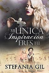 Mi única inspiración eres tú: Romance, mentiras y secretos (Reencuentros nº 4) (Spanish Edition) Kindle Edition