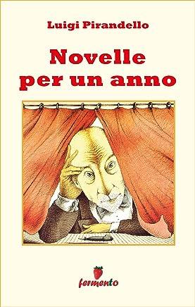 Novelle per un anno - edizione completa 302 novelle (Emozioni senza tempo Vol. 256)