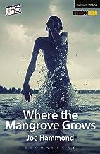 Where the Mangrove Grows (Modern Plays)