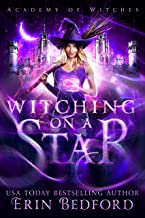 Witching on a Star (Academy of Witches Book 1)