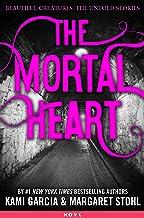 The Mortal Heart (Beautiful Creatures Book 1)