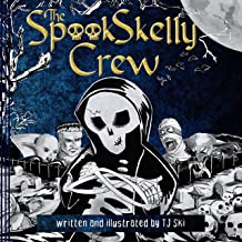 The Spook Skelly Crew: A Spooky, Scary Book for Kids