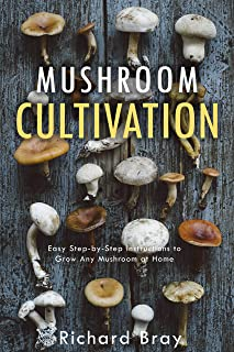 Mushroom Cultivation: Become the MacGyver of Mushrooms - Easy Step-by-Step Instructions to Grow Any Mushroom at Home (Urban Homesteading Book 4)
