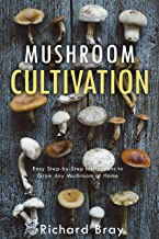 Mushroom Cultivation: Become the MacGyver of Mushrooms - Easy Step-by-Step Instructions to Grow Any Mushroom at Home (Urba...