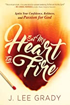 Set My Heart on Fire: Ignite Your Confidence, Boldness, and Passion for God