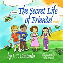 The Secret Life of Friends! (The Secret Life Series Book 3) (English Edition)