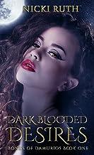 Dark Blooded Desires: Vampire Fantasy (Bonds of Damurios Book 1)