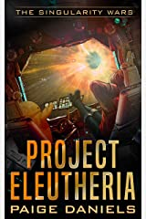 Project Eleutheria: The Singularity Wars Kindle Edition