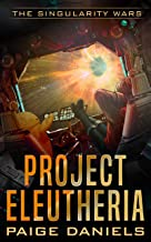 Project Eleutheria: The Singularity Wars
