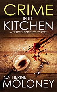 CRIME IN THE KITCHEN a fiercely addictive mystery (Detective Markham Mystery and Suspense Book 12) (English Edition)